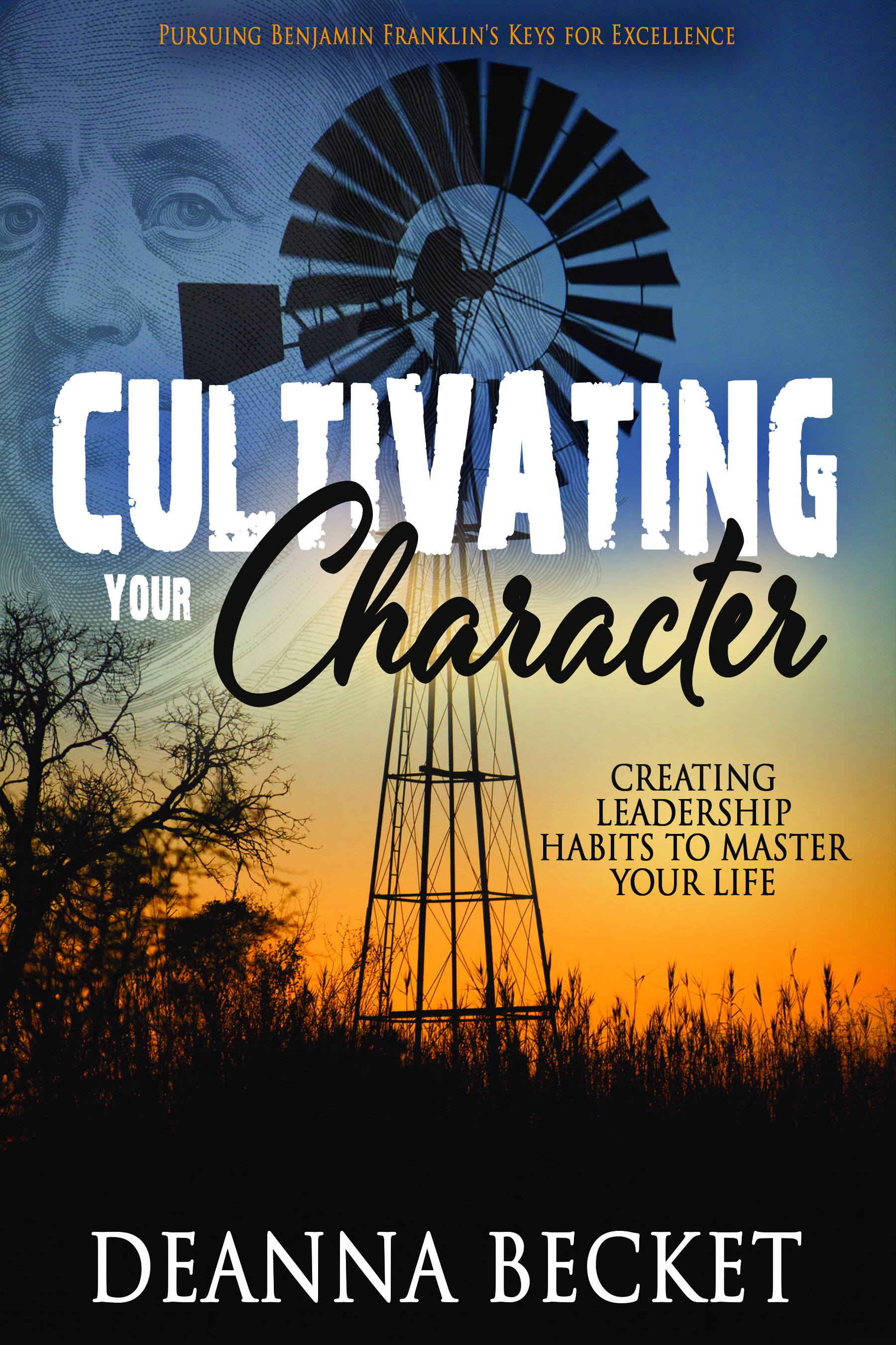 Cultivating Your Character | Book | Benjamin Franklin | Excellence | Deanna Becket